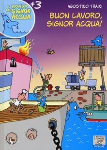 Osteriacasadimare.it Buon lavoro, signor Acqua! Ediz. illustrata Image