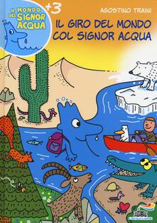 Il giro del mondo col signor Acqua - Agostino Traini - copertina