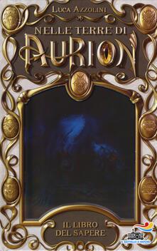 Antondemarirreguera.es Il libro del sapere. Nelle terre di Aurion. Vol. 1 Image