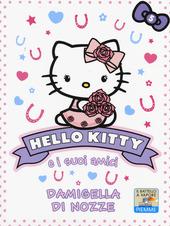 Damigella di nozze. Hello Kitty e i suoi amici. Vol. 5