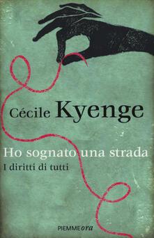 Ho sognato una strada. I diritti di tutti - Cécile Kyenge - copertina