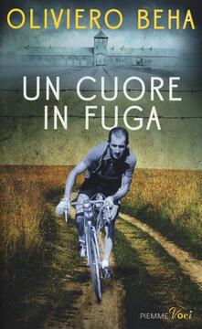 Un cuore in fuga. La grande storia del campione Gino Bartali - Oliviero Beha - copertina