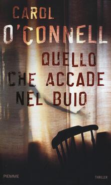 Quello che accade nel buio - Carol O'Connell - copertina