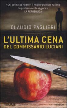 L' ultima cena del commissario Luciani - Claudio Paglieri - copertina