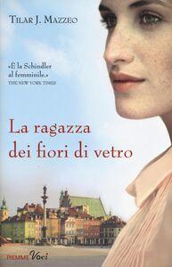 Libro La ragazza dei fiori di vetro Tilar J. Mazzeo