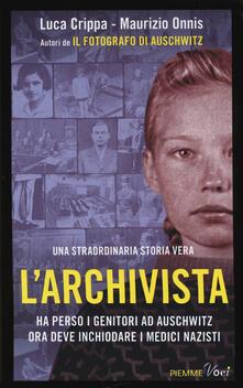 Ascotcamogli.it L' archivista. Ha perso i genitori ad Auschwitz, ora deve inchiodare i medici nazisti. Ediz. illustrata Image