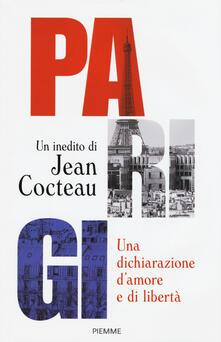 Parigi. Una dichiarazione d'amore e libertà - Jean Cocteau - copertina