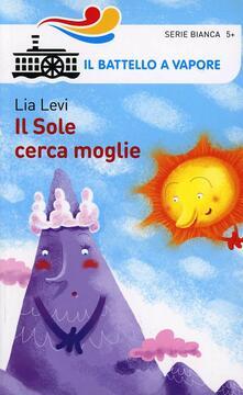 Il sole cerca moglie. Ediz. illustrata - Lia Levi - copertina