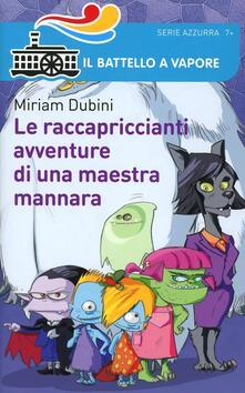 Le raccapriccianti avventure di una maestra mannara - Miriam Dubini - copertina