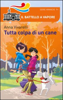 Tutta colpa di un cane - Anna Vivarelli - copertina