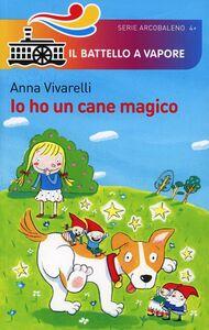 Libro Io ho un cane magico Anna Vivarelli