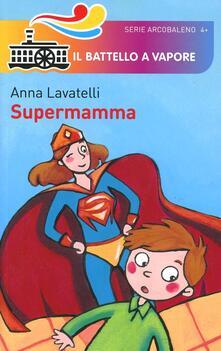 Supermamma. Ediz. illustrata - Anna Lavatelli - copertina