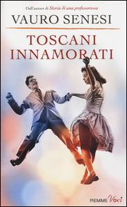 Libro Toscani innamorati Vauro Senesi