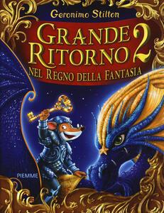 Libro Grande ritorno nel Regno della Fantasia 2 Geronimo Stilton