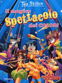 Il magico spettacolo dei colori - Tea Stilton - copertina