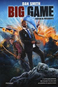 Foto Cover di Big game. Caccia al presidente, Libro di Dan Smith, edito da Piemme