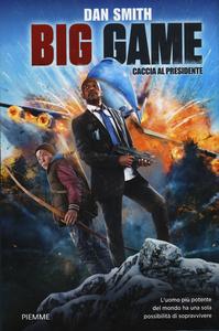 Libro Big game. Caccia al presidente Dan Smith