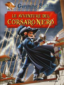 Libro Le avventure del Corsaro Nero di Emilio Salgari Geronimo Stilton 0