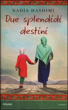 Due splendidi destini - Nadia Hashimi - copertina