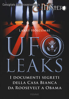 Voluntariadobaleares2014.es UfoLeaks. I documenti segreti della Casa Bianca da Roosevelt a Obama Image