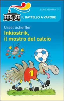 Inkiostrik, il mostro del calcio - Ursel Scheffler - copertina