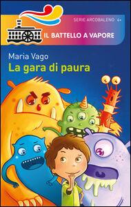 Foto Cover di La gara di paura, Libro di Maria Vago, edito da Piemme