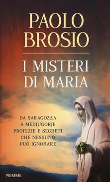 I misteri di Maria. Da Saragozza a Medjugorje profezie e segreti che nessuno può ignorare - Paolo Brosio - copertina