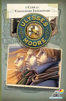 Il club dei viaggiatori immaginari - Ulysses Moore - copertina