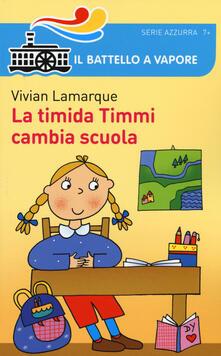 La timida Timmi cambia scuola - Vivian Lamarque - copertina