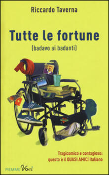 Tutte le fortune (badavo ai badanti) - Riccardo Taverna - copertina
