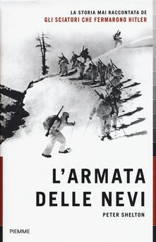 L' armata delle nevi. La storia mai raccontata degli sciatori che fermarono Hitler - Peter Shelton - copertina