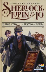 Libro Ultimo atto al teatro dell'Opera Irene Adler