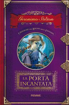 Promoartpalermo.it La porta incantata. Cronache del Regno della Fantasia. Vol. 2 Image