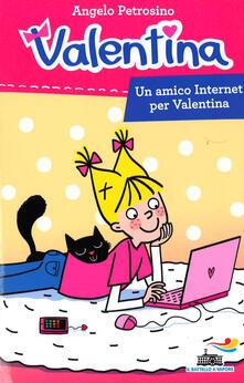 Un amico Internet per Valentina - Angelo Petrosino - copertina
