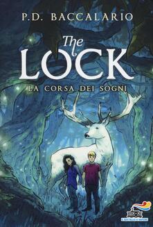 La corsa dei sogni. The Lock. Vol. 4 - Pierdomenico Baccalario - copertina