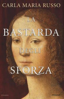 La bastarda degli Sforza - Carla Maria Russo - copertina