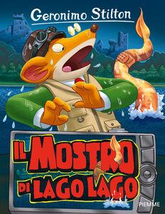 Foto Cover di Il mostro di Lago Lago, Libro di Geronimo Stilton, edito da Piemme