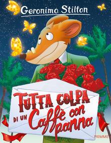 Camfeed.it Tutta colpa di un caffè con panna. Ediz. illustrata Image