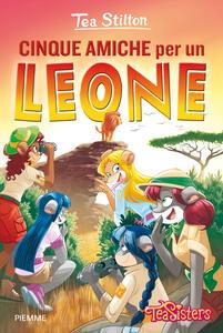 Cinque amiche per un leone - Tea Stilton - copertina