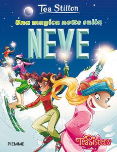 Una magica notte sulla neve. Ediz. illustrata - Tea Stilton - copertina