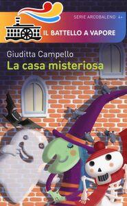Libro La casa misteriosa Giuditta Campello