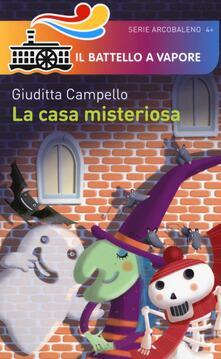 La casa misteriosa. Ediz. illustrata - Giuditta Campello - copertina