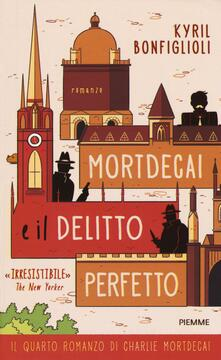 Mortdecai e il delitto perfetto. Charlie Mortdecai. Vol. 4 - Kyril Bonfiglioli - copertina