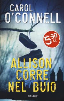 Allison corre nel buio - Carol O'Connell - copertina