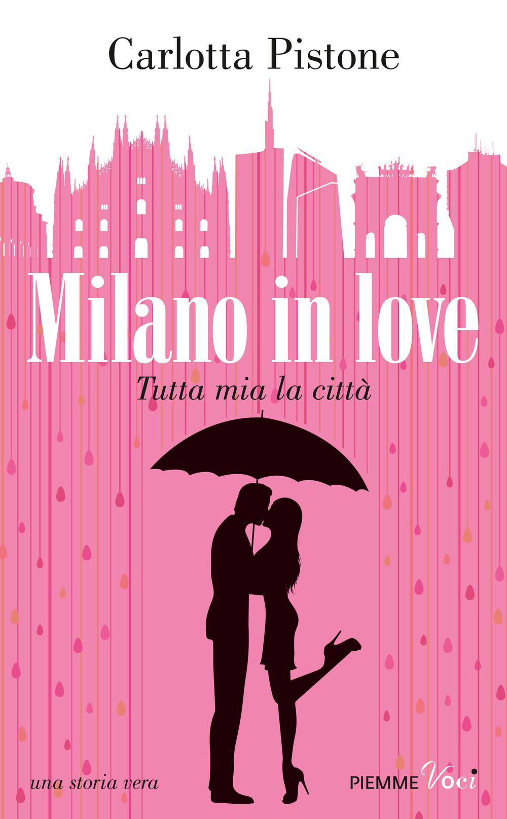 Milano in love. Tutta mia l...