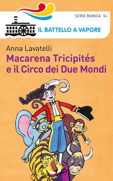 Macarena Tricipités e il circo dei due mondi - Anna Lavatelli - copertina