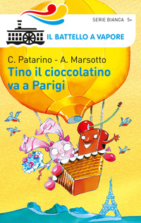 Tino il cioccolatino va a Parigi - Patarino Chiara Marsotto Aurora - wuz.it