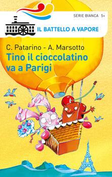 Tino il cioccolatino va a Parigi - Chiara Patarino,Aurora Marsotto - copertina
