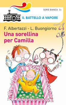 Una sorellina per Camilla - Ferdinando Albertazzi,Lucietta Buongiorno - copertina