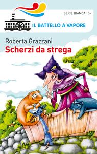 Libro Scherzi da strega Roberta Grazzani